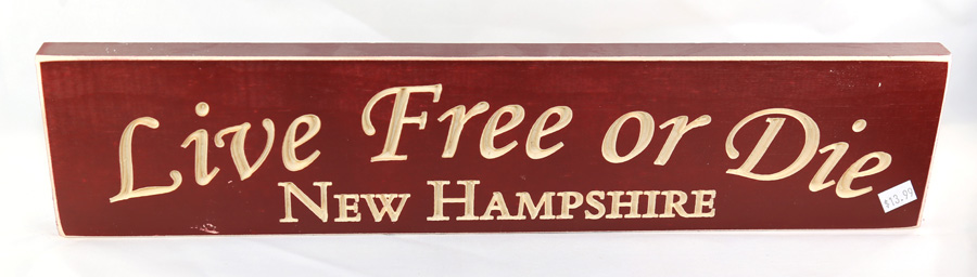 """Live Free or Die"" Wooden Sign"